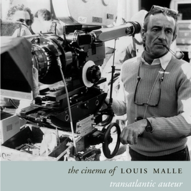 The Cinema of Louis Malle: Transatlantic Auteur